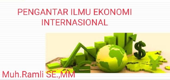 Pengantar Ilmu Ekonomi Internasional
